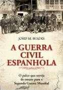 GUERRA CIVIL ESPANHOLA, A - O PALCO QUE SERVIU DE ENSAIO PARA A SEGUNDA GUE