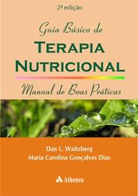 GUIA BASICO DE TERAPIA NUTRICIONAL - MANUAL DE BOAS PRATICAS