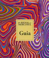 GUIA DA 6 BIENAL DO MERCOSUL