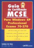 GUIA DE CERTIFICACAO MCSE PARA WINDOWS XP PROFESSIONAL: EXAME 70-270