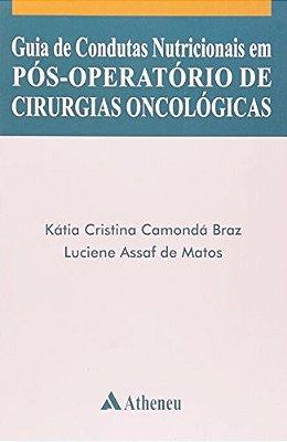 GUIA DE CONDUTAS NUTRICIONAIS EM POS-OPERATORIO DE CIRURGIAS ONCOLOGICAS