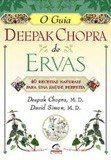 GUIA DEEPACK CHOPRA DE ERVAS, O