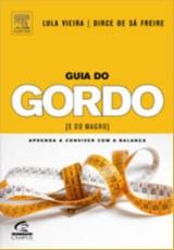 GUIA DO GORDO (E DO MAGRO) - APRENDA A CONVIVER COM A BALANCA