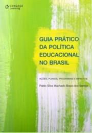 GUIA PRATICO DA POLITICA NO BRASIL - ACOES, PLANOS, PROGRAMAS E IMPACTOS