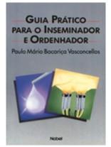 GUIA PRATICO PARA O INSEMINADOR E ORDENHADOR