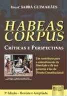 HABEAS CORPUS - CRITICAS E PERSPECTIVAS - UM CONTRIBUTO PARA O ENTENDIMENTO