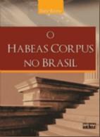 HABEAS CORPUS NO BRASIL, O