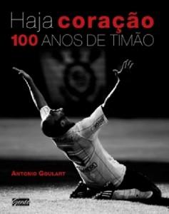 HAJA CORACAO - 100 ANOS DE TIMAO