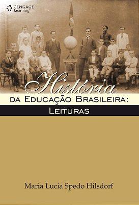 HISTORIA DA EDUCACAO BRASILEIRA: LEITURAS