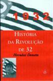 HISTORIA DA REVOLUCAO DE 32