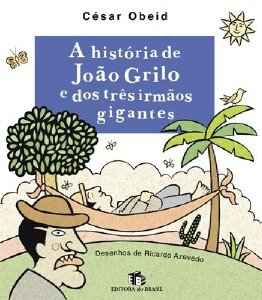 HISTORIA DE JOAO GRILO E DOS TRES IRMAOS GIGANTES, A