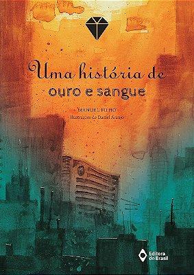 HISTORIA DE OURO E SANGUE, UMA
