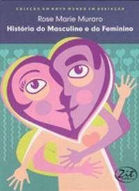HISTORIA DO MASCULINO E DO FEMININO - COL. UM NOVO MUNDO EM GESTACAO