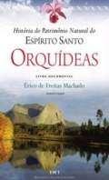 HISTORIA DO PATRIMONIO NATURAL DO ESPIRITO SANTO - ORQUIDEAS