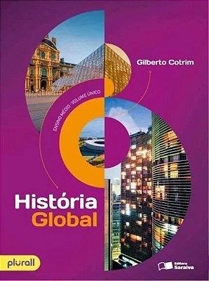 HISTORIA GLOBAL - BRASIL E GERAL - VOL. UNICO