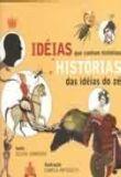 HISTORIAS DAS IDEIAS DO ZE - COL. IDEIAS QUE CONTAM HISTORIAS