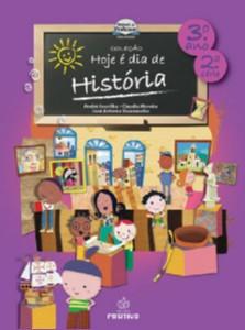 HOJE E DIA DE HISTORIA - 3° ANO/2 SERIE - COL. HOJE E DIA DE HISTORIA