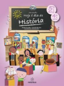 HOJE E DIA DE HISTORIA - 5 ANO/4 SERIE - COL. HOJE E DIA DE HISTORIA