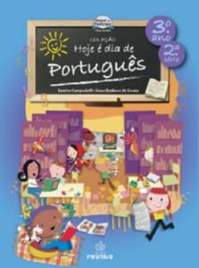 HOJE E DIA DE PORTUGUES - 3° ANO/2 SERIE - COL. HOJE E DIA DE PORTUGUES