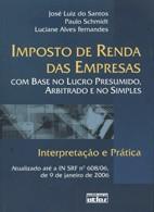 IMPOSTO DE RENDA DAS EMPRESAS COM BASE NO LUCRO PRESUMIDO, ARBITRADO E NO S