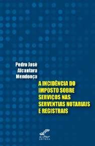 INCIDENCIA DO IMPOSTO SOBRE SERVICOS NAS SERVENTIAS NOTARIAIS E REGISTRAIS,