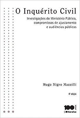 INQUERITO CIVIL, O - INVESTIGACOES DO MINISTERIO PUBLICO, COMPROMISSOS DE A