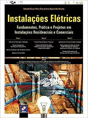 INSTALACOES ELETRICAS - FUNDAMENTOS, PRATICA E PROJETOS EM INSTALACOES RESI