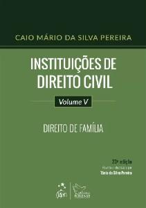 INSTITUICOES DE DIREITO CIVIL - VOL. V - DIREITO DE FAMILIA