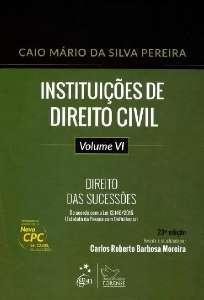 INSTITUICOES DE DIREITO CIVIL - VOL. VI - DIREITO DAS SUCESSOES