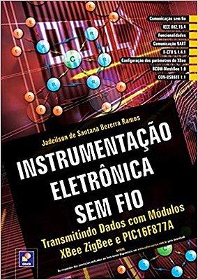 INSTRUMENTACAO ELETRONICA SEM FIO - TRANSMITINDO DADOS COM MODULOS XBEE ZIG