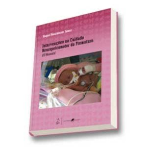 INTERVENCOES NO CUIDADO NEUROPSICOMOTOR DO PREMATURO-UTI NEONATAL