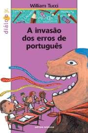 INVASAO DOS ERROS DE PORTUGUES, A - COL. DIALOGO JUNIOR