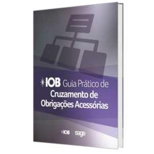 IOB GUIA PRATICO DE CRUZAMENTO DE OBRIGACOES ACESSORIAS
