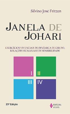 JANELA DE JOHARI - EXERCICIOS VIVENCIAIS DE DINAMICA DE GRUPO, RELACOES HUM