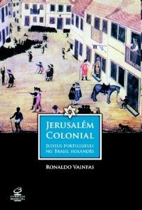 JERUSALEM COLONIAL - JUDEUS PORTUGUESES NO BRASIL HOLANDES