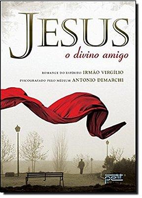 JESUS - O DIVINO AMIGO
