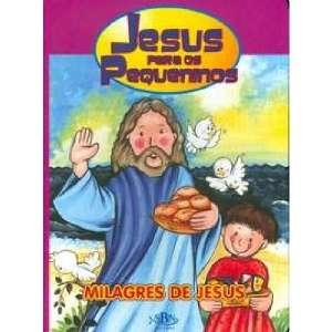 JESUS PARA OS PEQUENINOS: MILAGRES DE JESUS