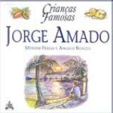 JORGE AMADO - COL. CRIANCAS FAMOSAS