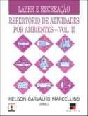 LAZER E RECREACAO: REPERTORIO DE ATIVIDADES POR AMBIENTES - VOL. 2 - COL.FA