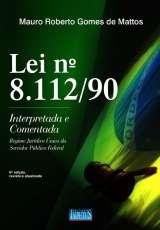 LEI N 8.112/90 - INTERPRETADA E COMENTADA