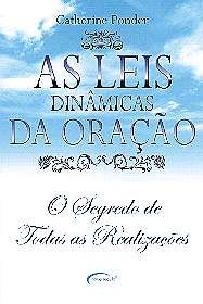 LEIS DINAMICAS DA ORACAO, AS - O SEGREDO DE TODAS AS REALIZACOES