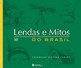 LENDAS E MITOS DO BRASIL - COL. LENDAS E MITOS