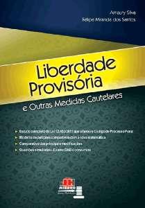 LIBERDADE PROVISORIA E OUTRAS MEDIDAS CAUTELARES