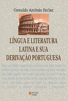 LINGUA E LITERATURA LATINA E SUA DERIVACAO PORTUGUESA
