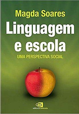 LINGUAGEM E ESCOLA - UMA PERSPECTIVA SOCIAL