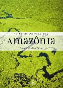 LIVRO DE OURO DA AMAZONIA, O - VIDA E MISSAO NESTE CHAO - CAMPANHA DA FRATE