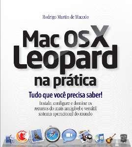 MAC OS X LEOPARD NA PRATICA - TUDO O QUE VOCE PRECISA SABER!