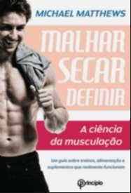MALHAR SECAR DEFINIR - A CIENCIA DA MUSCULACAO