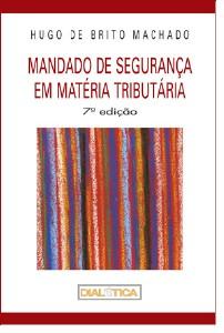 MANDADO DE SEGURANCA EM MATERIA TRIBUTARIA