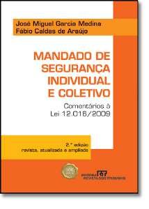 MANDADO DE SEGURANCA INDIVIDUAL E COLETIVO - COMENTARIOS A LEI 12.016/2009